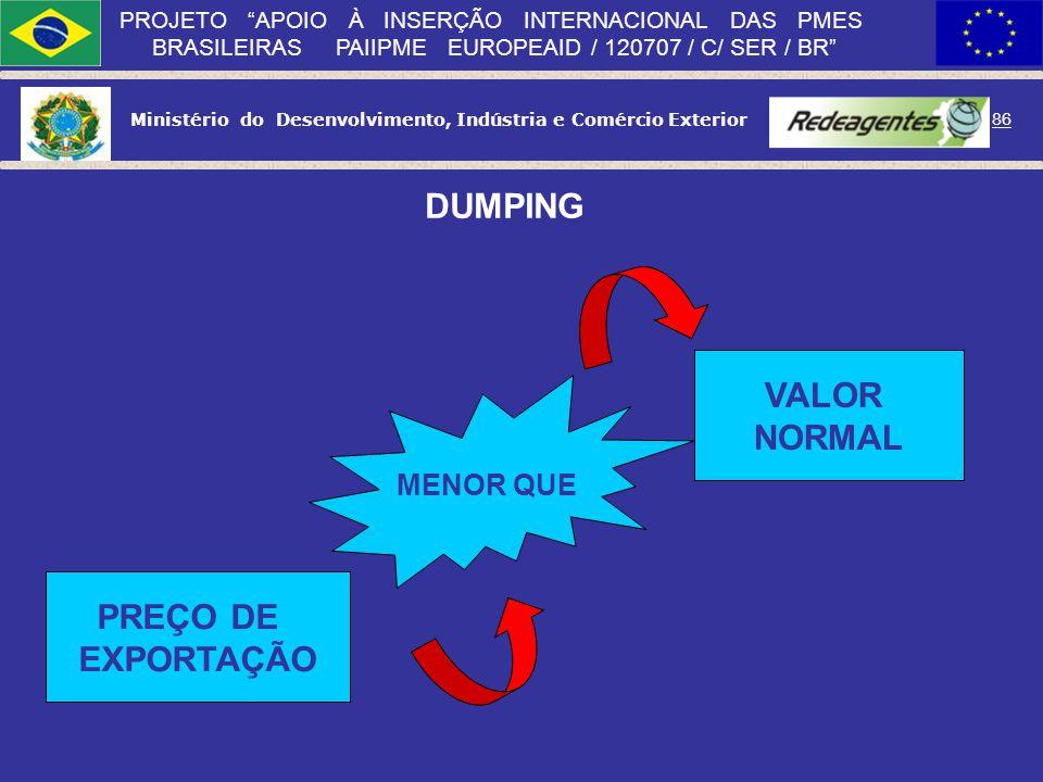 Ministério do Desenvolvimento, Indústria e Comércio Exterior 85 PROJETO APOIO À INSERÇÃO INTERNACIONAL DAS PMES BRASILEIRAS PAIIPME EUROPEAID / 120707