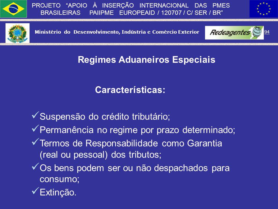 Ministério do Desenvolvimento, Indústria e Comércio Exterior 93 PROJETO APOIO À INSERÇÃO INTERNACIONAL DAS PMES BRASILEIRAS PAIIPME EUROPEAID / 120707