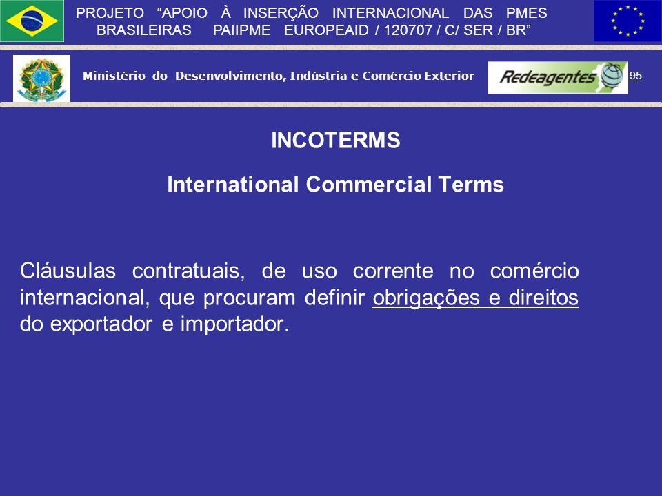 Ministério do Desenvolvimento, Indústria e Comércio Exterior 94 PROJETO APOIO À INSERÇÃO INTERNACIONAL DAS PMES BRASILEIRAS PAIIPME EUROPEAID / 120707
