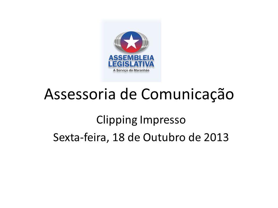 Assessoria de Comunicação Clipping Impresso Sexta-feira, 18 de Outubro de 2013