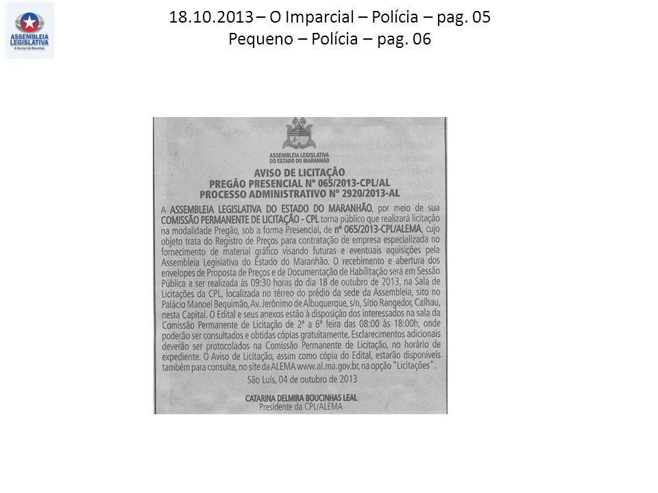 18.10.2013 – O Imparcial – Polícia – pag. 05 Pequeno – Polícia – pag. 06