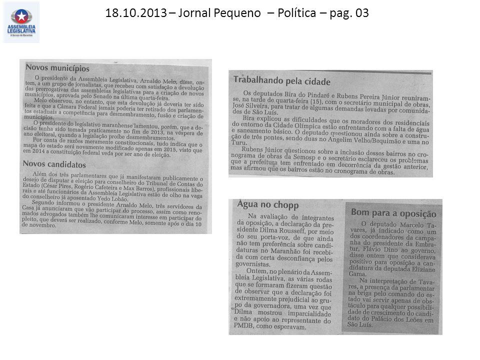 18.10.2013 – Jornal Pequeno – Política – pag. 03