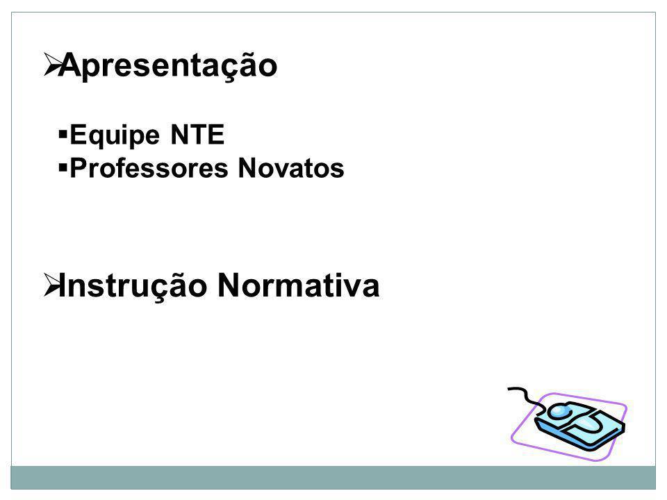 Instrução Normativa Apresentação Equipe NTE Professores Novatos