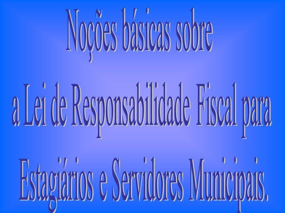 A Lei Complementar n º 101, de 04 de maio de 2000 – LEI DE RESPONSABILIDADE FISCAL – provocou grandes mudanças em relação à Administração Pública.