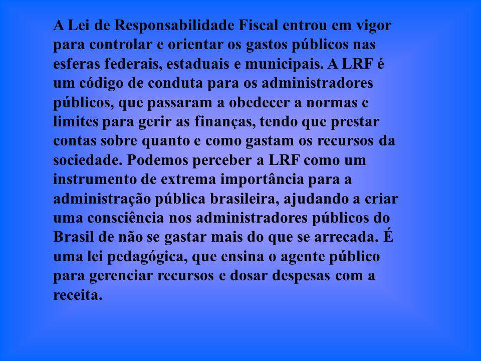 A Lei de Responsabilidade Fiscal entrou em vigor para controlar e orientar os gastos públicos nas esferas federais, estaduais e municipais.