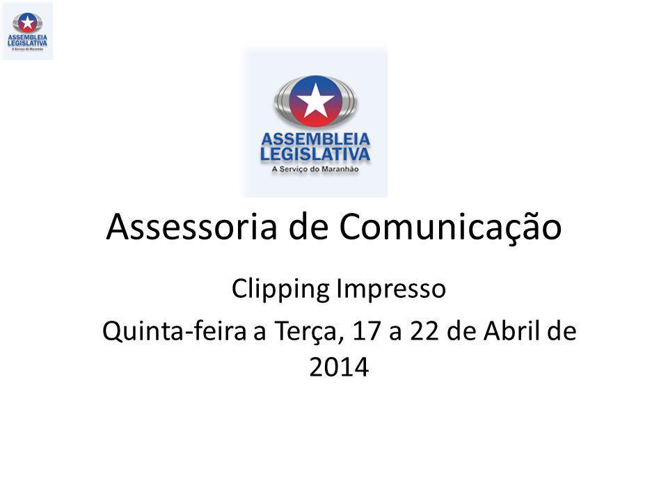 Assessoria de Comunicação Clipping Impresso Quinta-feira a Terça, 17 a 22 de Abril de 2014