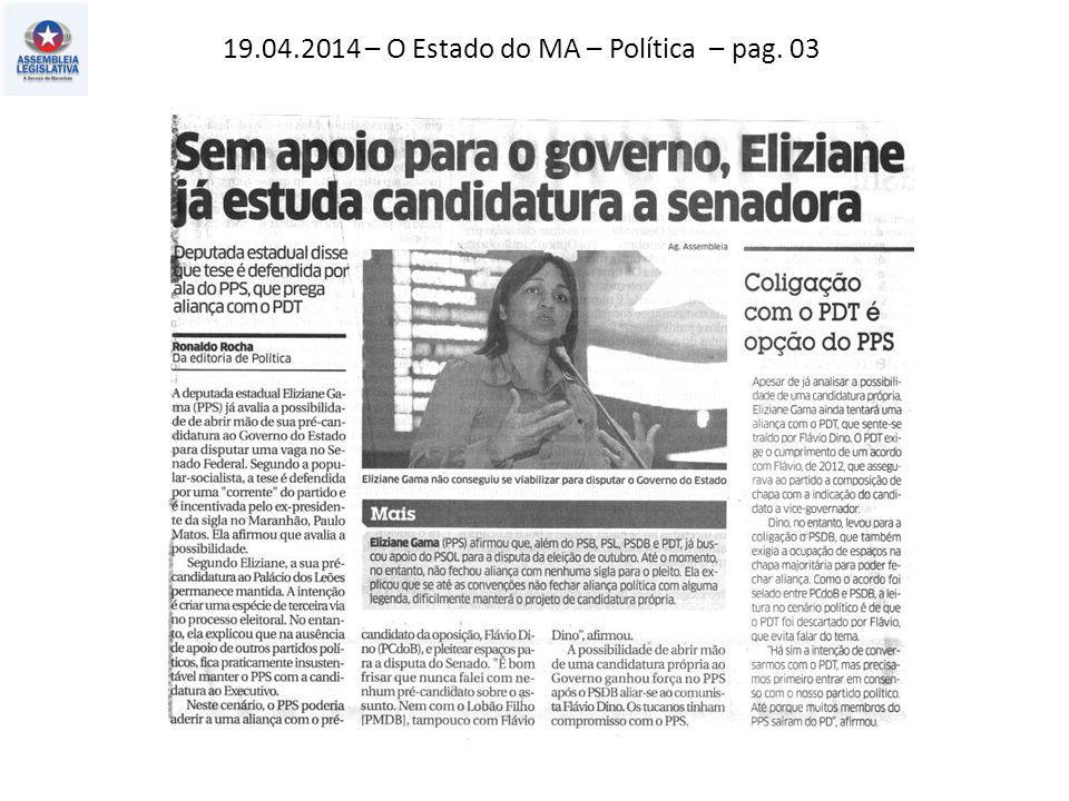 19.04.2014 – O Estado do MA – Política – pag. 03
