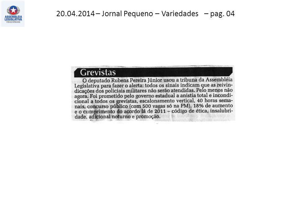 20.04.2014 – Jornal Pequeno – Variedades – pag. 04