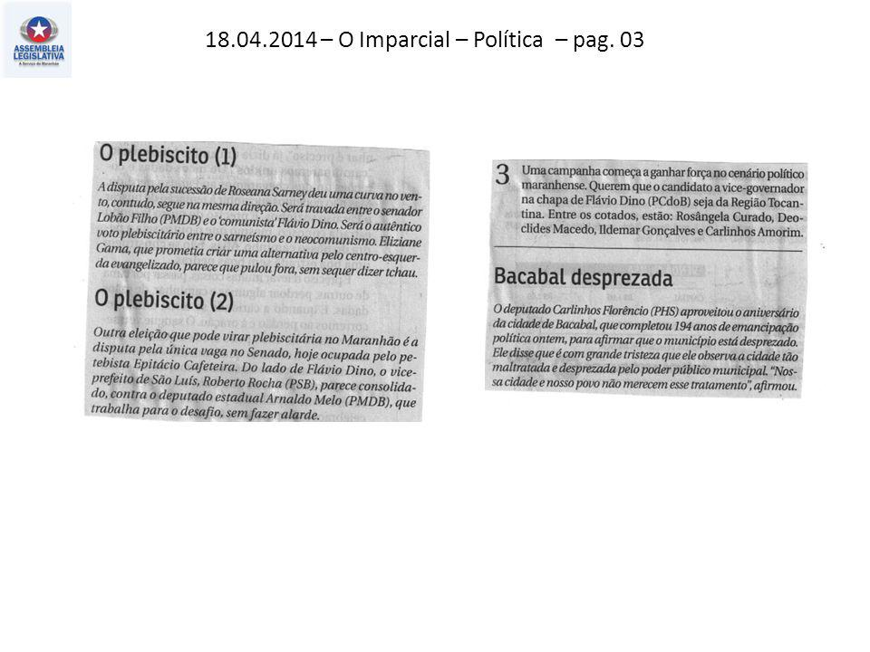 18.04.2014 – O Imparcial – Política – pag. 03