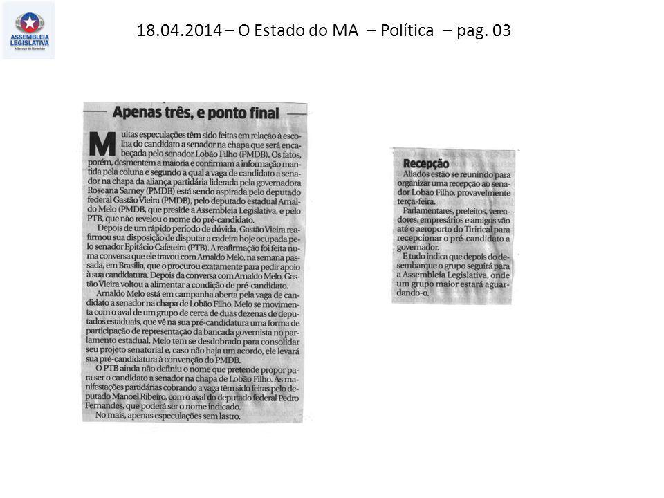18.04.2014 – O Estado do MA – Política – pag. 03