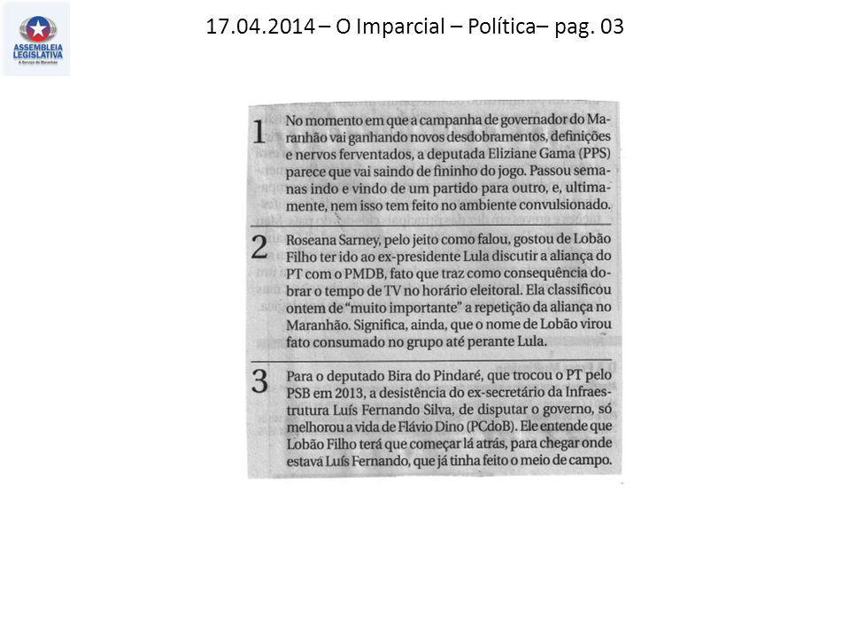 17.04.2014 – O Imparcial – Política– pag. 03