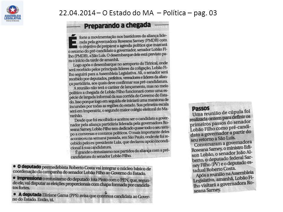 22.04.2014 – O Estado do MA – Política – pag. 03