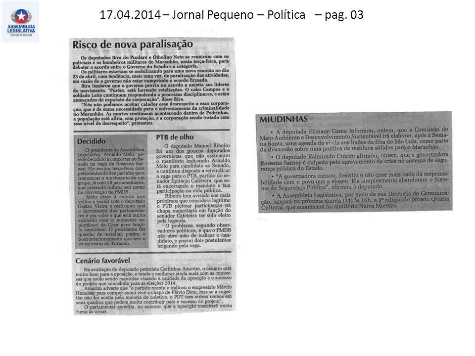 17.04.2014 – Jornal Pequeno – Política – pag. 03