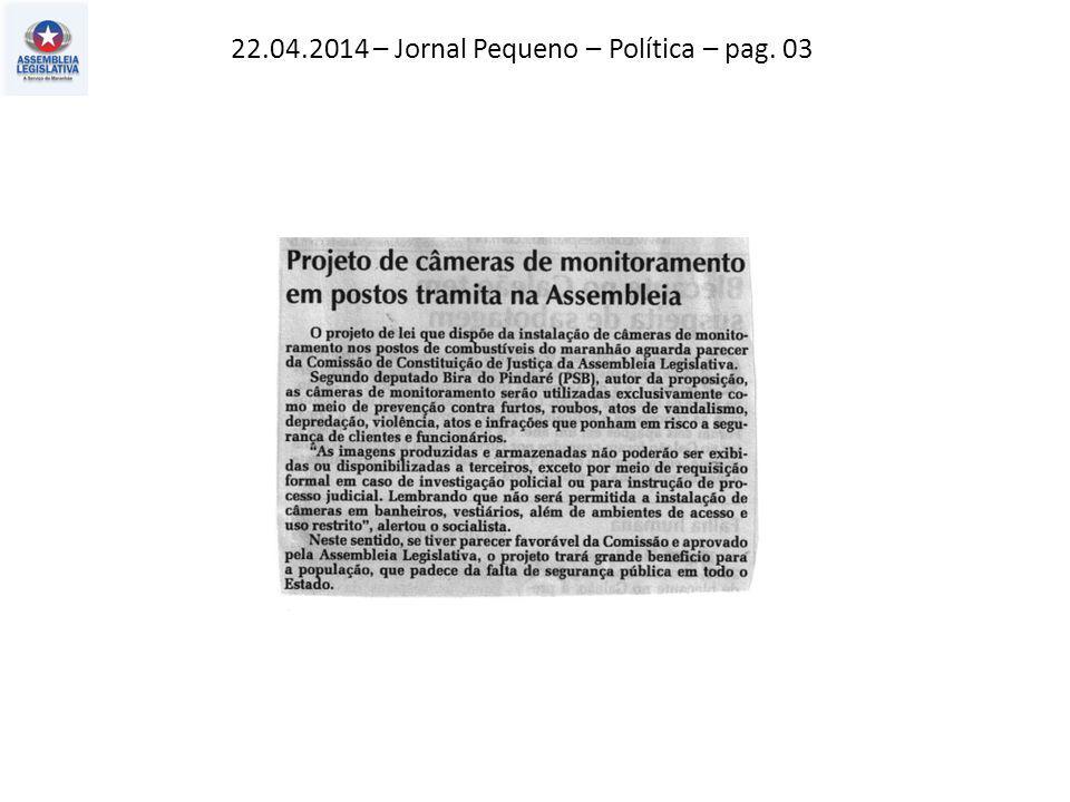 22.04.2014 – Jornal Pequeno – Política – pag. 03