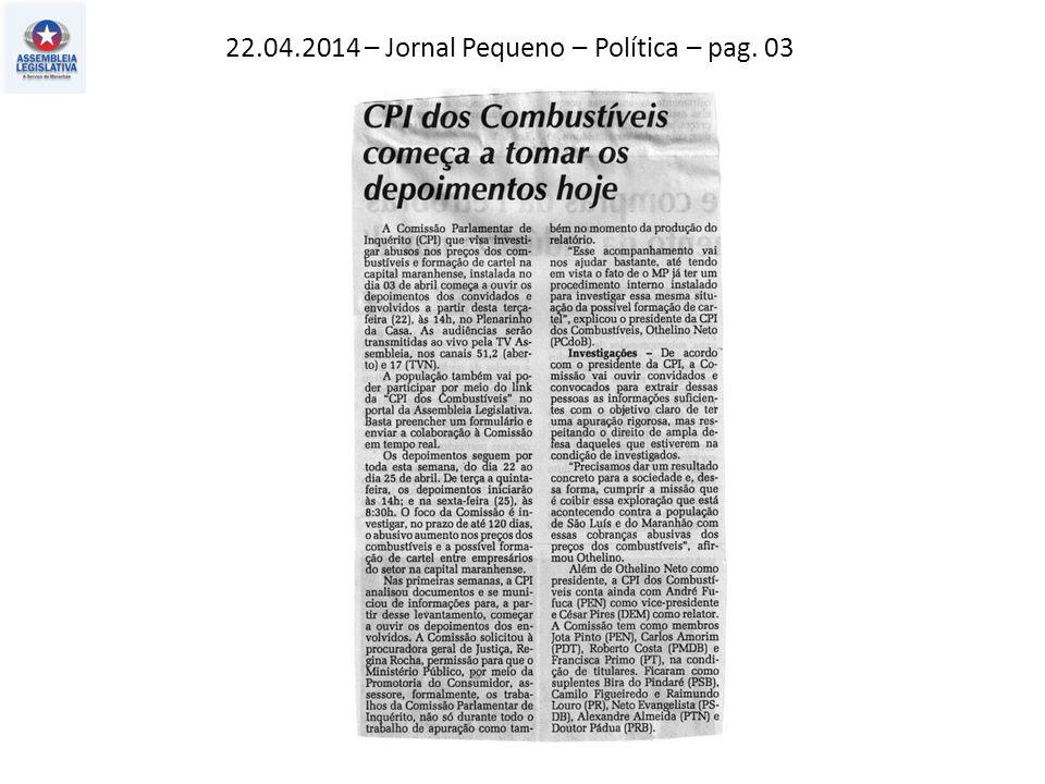 21.04.2014 – O Estado do MA – Política – pag. 03
