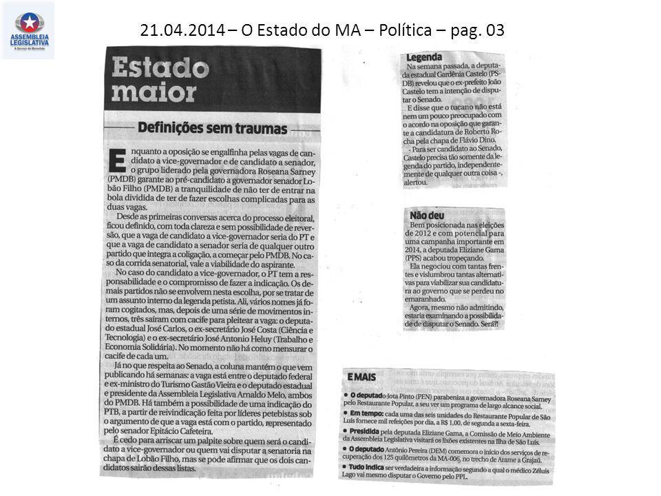 21.04.2014 – O Estado do MA – Política – pag. 03