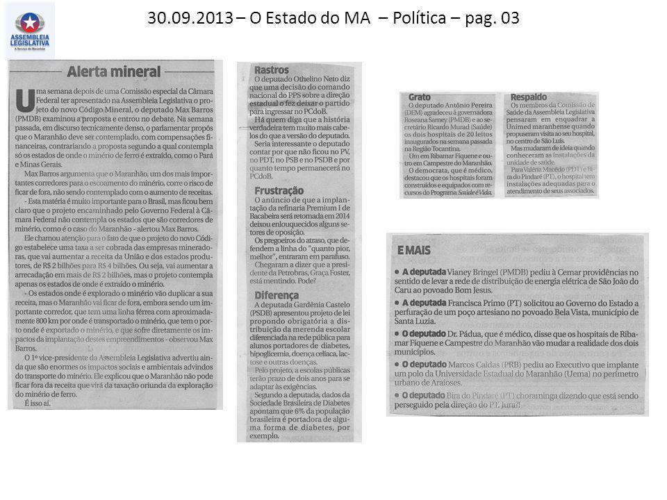 30.09.2013 – O Estado do MA – Política – pag. 03