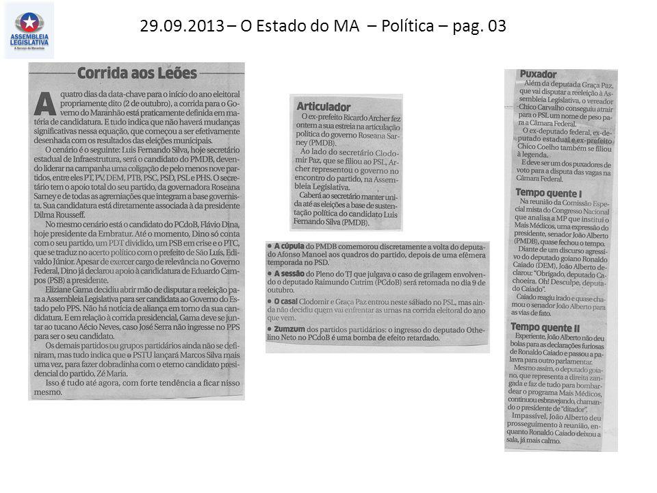 29.09.2013 – O Estado do MA – Política – pag. 03