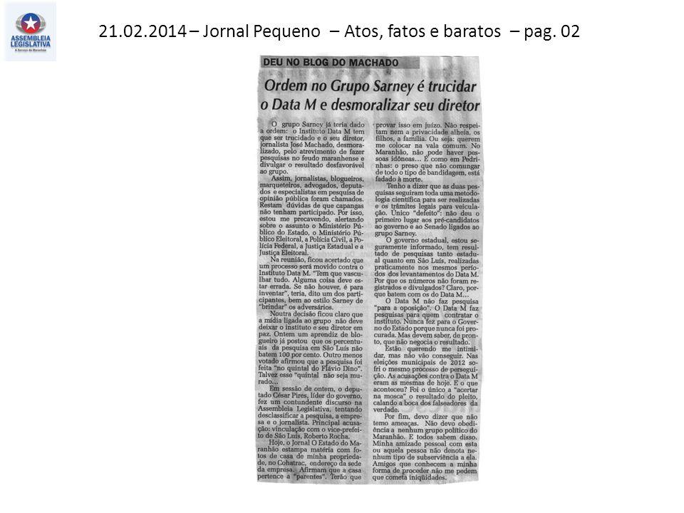 21.02.2014 – Jornal Pequeno – Atos, fatos e baratos – pag. 02