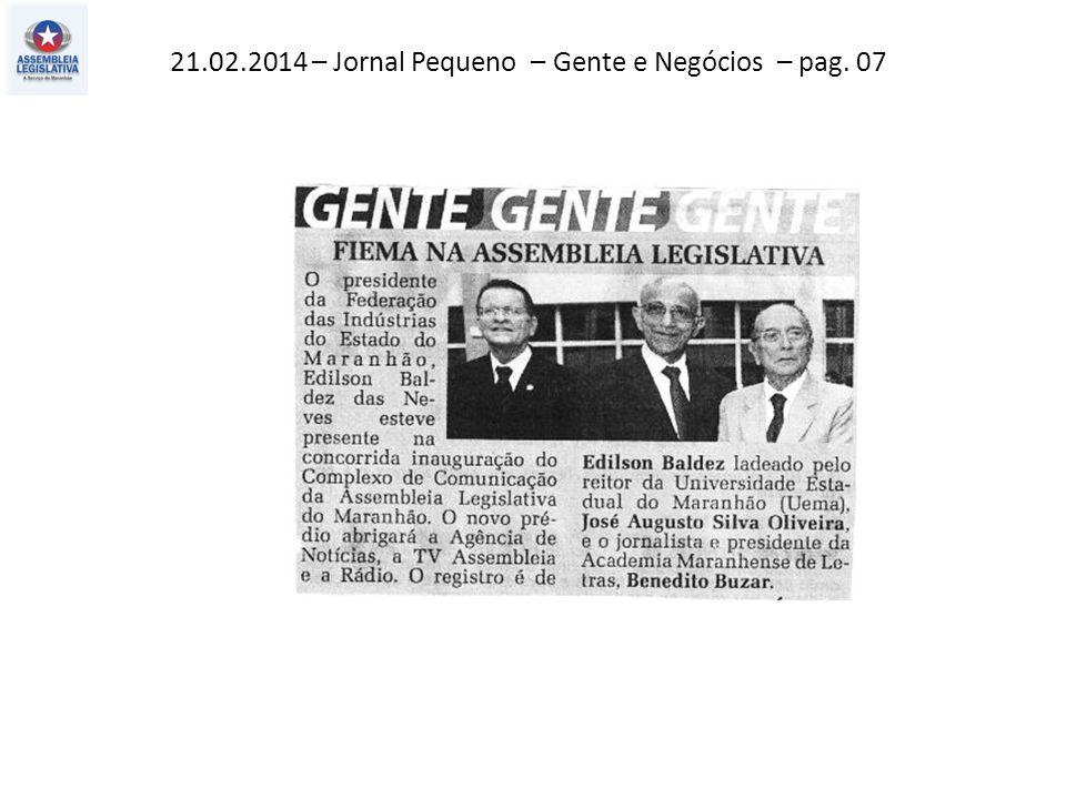 21.02.2014 – Jornal Pequeno – Gente e Negócios – pag. 07
