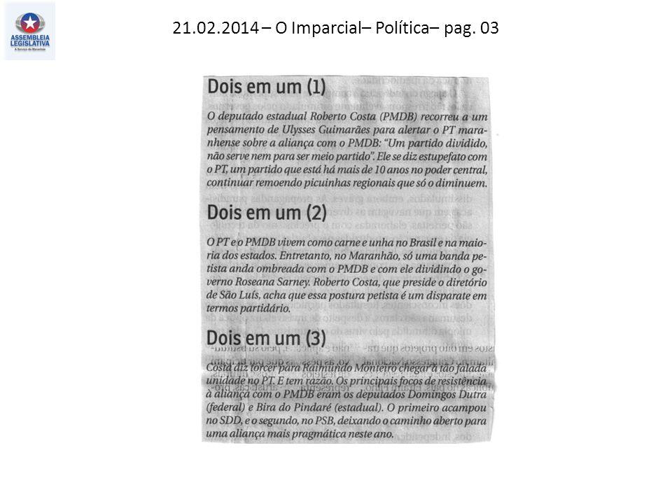 21.02.2014 – O Imparcial– Política– pag. 03