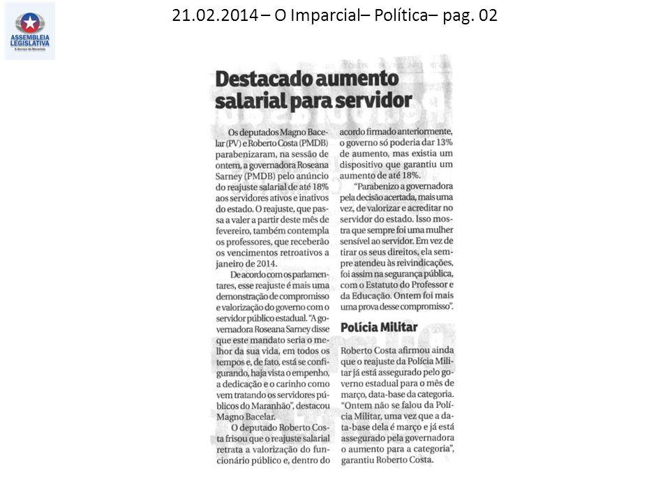 21.02.2014 – O Imparcial– Política– pag. 02