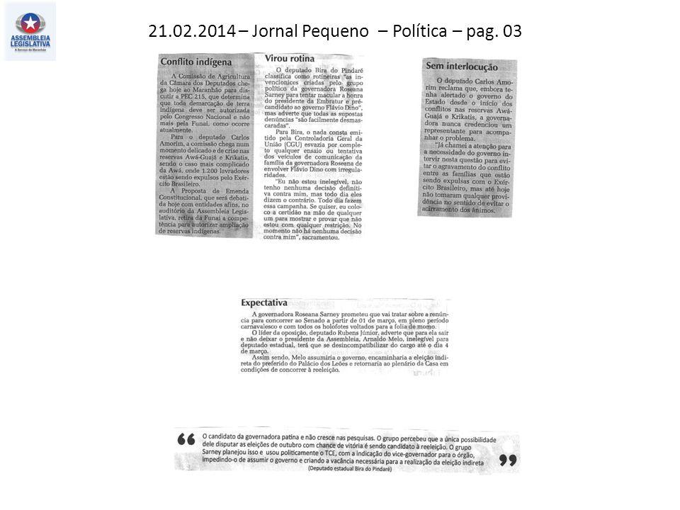 21.02.2014 – Jornal Pequeno – Política – pag. 03