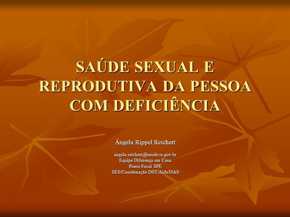 DEFICIÊNCIA, SEXUALIDADE E ORIENTAÇÃO A conscientização dos PAIS E PROFESSORES se faz necessária para que o jovem com deficiência seja bem orientado.