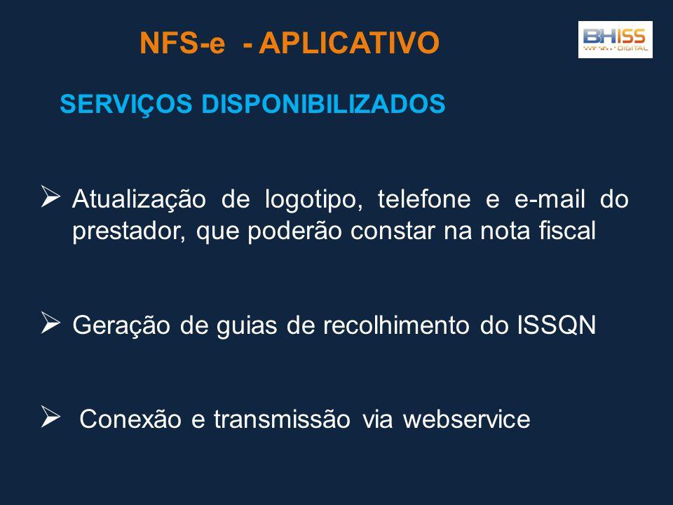 Atualização de logotipo, telefone e e-mail do prestador, que poderão constar na nota fiscal Geração de guias de recolhimento do ISSQN Conexão e transm