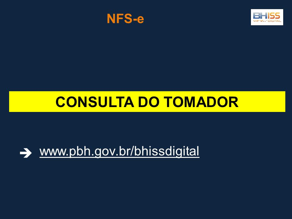 CONSULTA DO TOMADOR NFS-e www.pbh.gov.br/bhissdigital