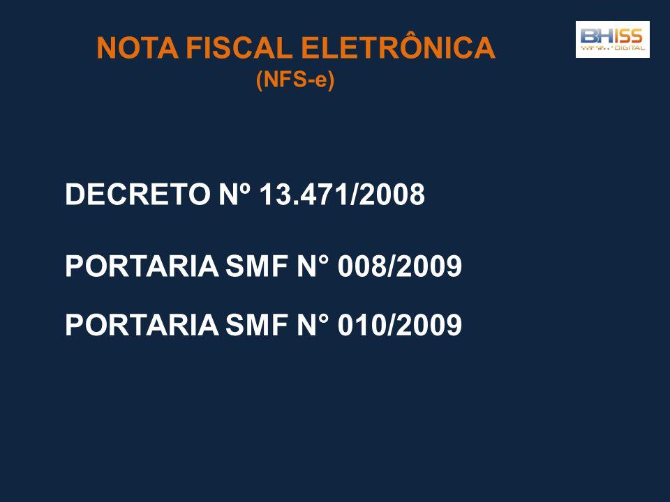 NOTA FISCAL ELETRÔNICA (NFS-e) DECRETO Nº 13.471/2008 PORTARIA SMF N° 008/2009 PORTARIA SMF N° 010/2009