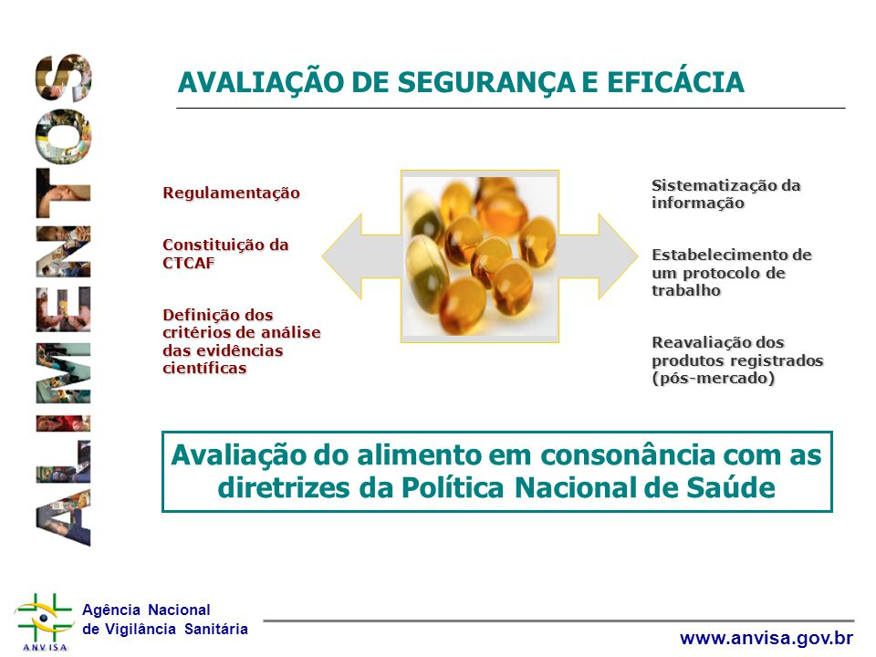Agência Nacional de Vigilância Sanitária www.anvisa.gov.br AVALIAÇÃO DE SEGURANÇA E EFICÁCIA Regulamentação Constituição da CTCAF Definição dos critér