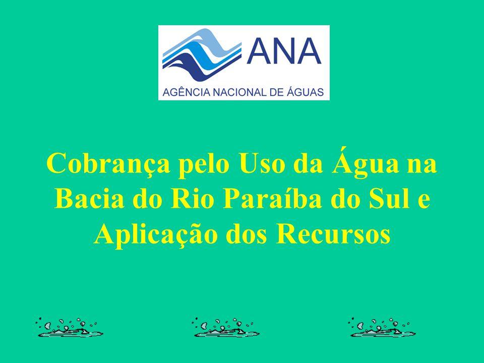 Cobrança pelo Uso da Água na Bacia do Rio Paraíba do Sul e Aplicação dos Recursos