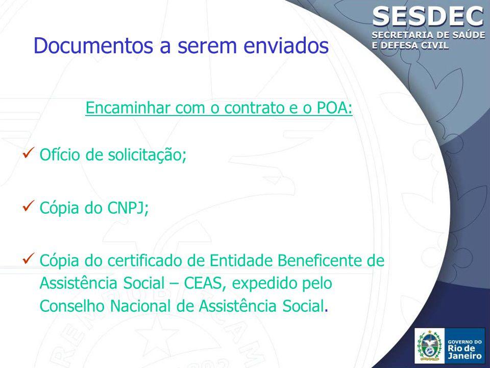 Documentos a serem enviados Encaminhar com o contrato e o POA: Ofício de solicitação; Cópia do CNPJ; Cópia do certificado de Entidade Beneficente de Assistência Social – CEAS, expedido pelo Conselho Nacional de Assistência Social.