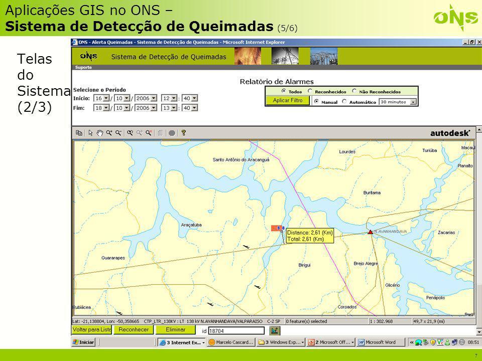 8 Aplicações GIS no ONS – Sistema de Detecção de Queimadas (6/6) Telas do Sistema (3/3)