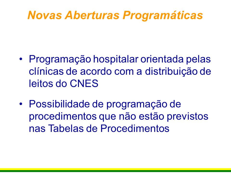 Programação hospitalar orientada pelas clínicas de acordo com a distribuição de leitos do CNES Possibilidade de programação de procedimentos que não e