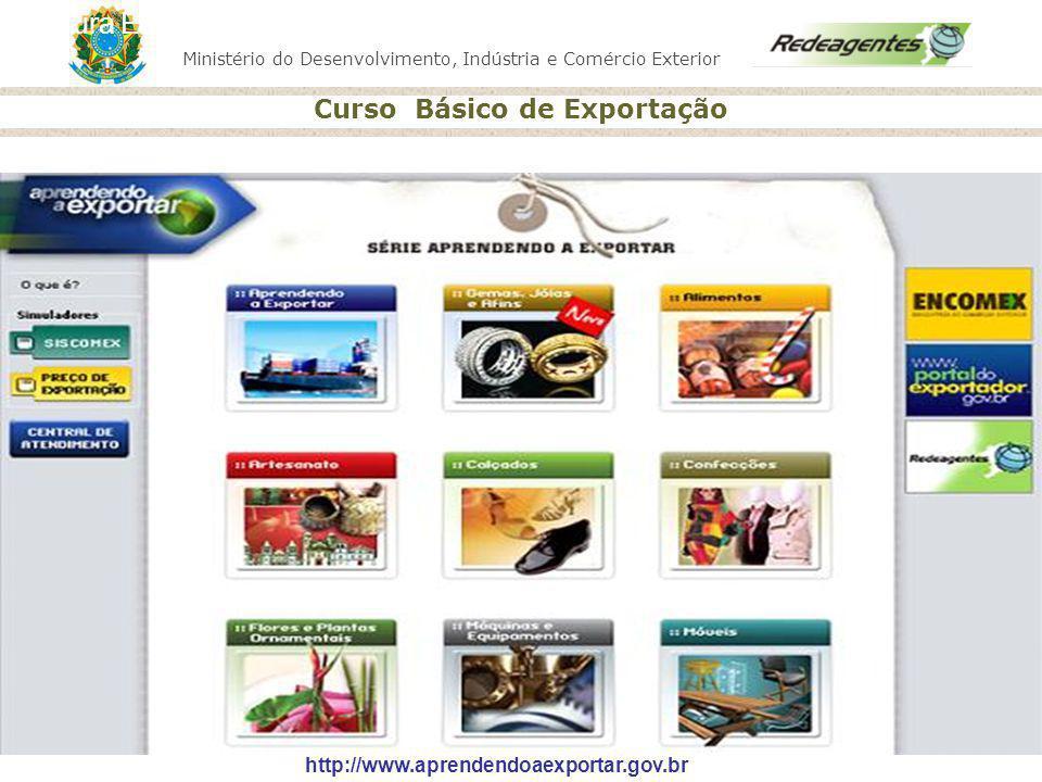 Ministério do Desenvolvimento, Indústria e Comércio Exterior Curso Básico de Exportação Ministério do Desenvolvimento, Indústria e Comércio Exterior C