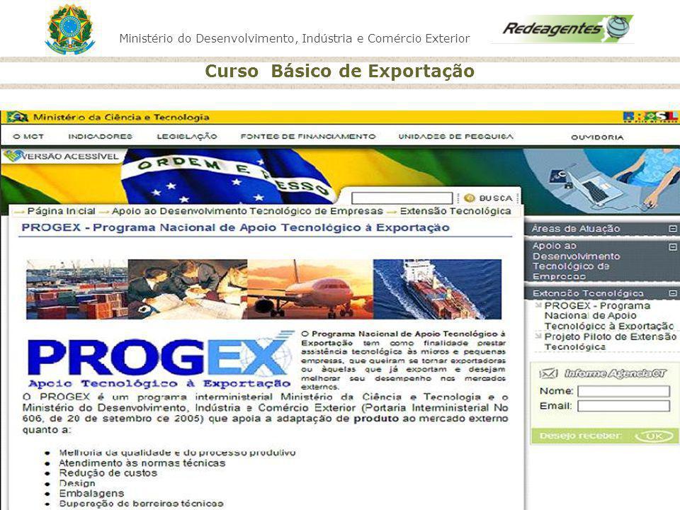 Ministério do Desenvolvimento, Indústria e Comércio Exterior Curso Básico de Exportação