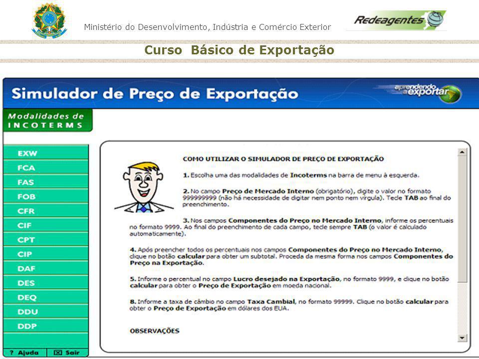 Ministério do Desenvolvimento, Indústria e Comércio Exterior Curso Básico de Exportação Ministério do Desenvolvimento, Indústria e Comércio Exterior