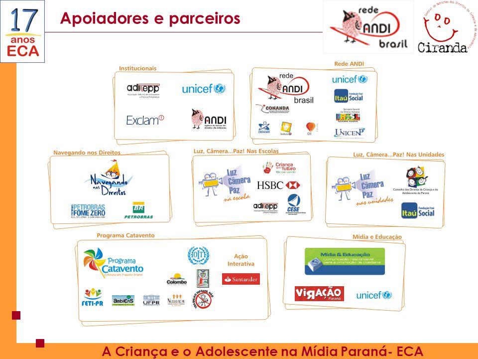 Apoiadores e parceiros A Criança e o Adolescente na Mídia Paraná- ECA