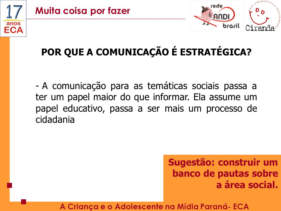 Projetos A Criança e o Adolescente na Mídia Paraná- ECA Rede ANDI Brasil Rede em Formação Catavento Luz, Câmera...Paz.