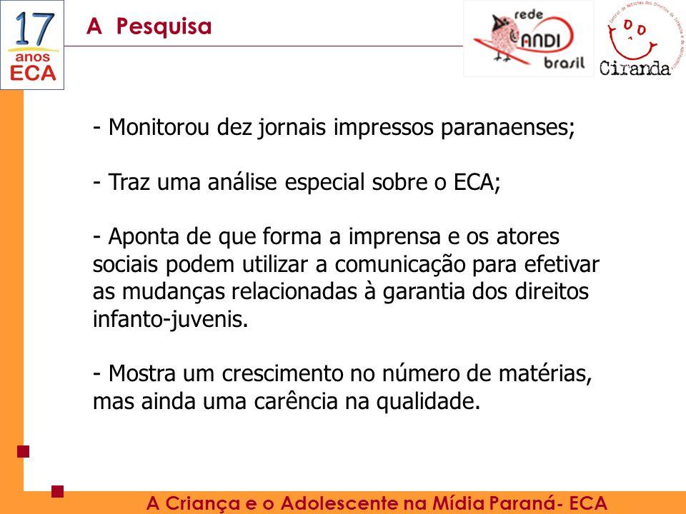 A Pesquisa A Criança e o Adolescente na Mídia Paraná- ECA 28.220 310