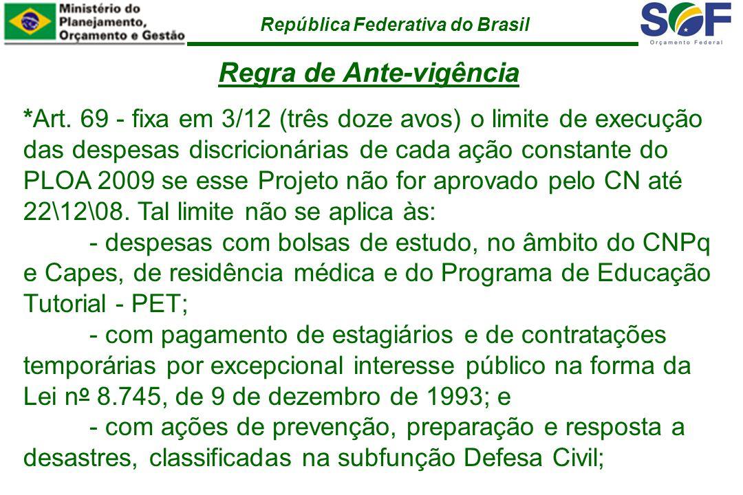 República Federativa do Brasil *Art.