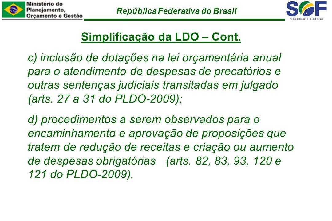 República Federativa do Brasil Simplificação da LDO – Cont.