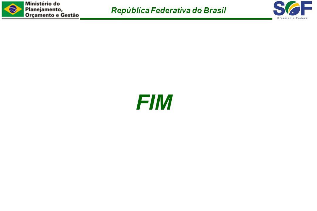 República Federativa do Brasil FIM