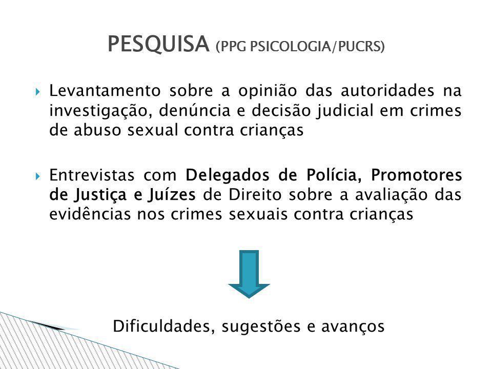 Levantamento sobre a opinião das autoridades na investigação, denúncia e decisão judicial em crimes de abuso sexual contra crianças Entrevistas com De