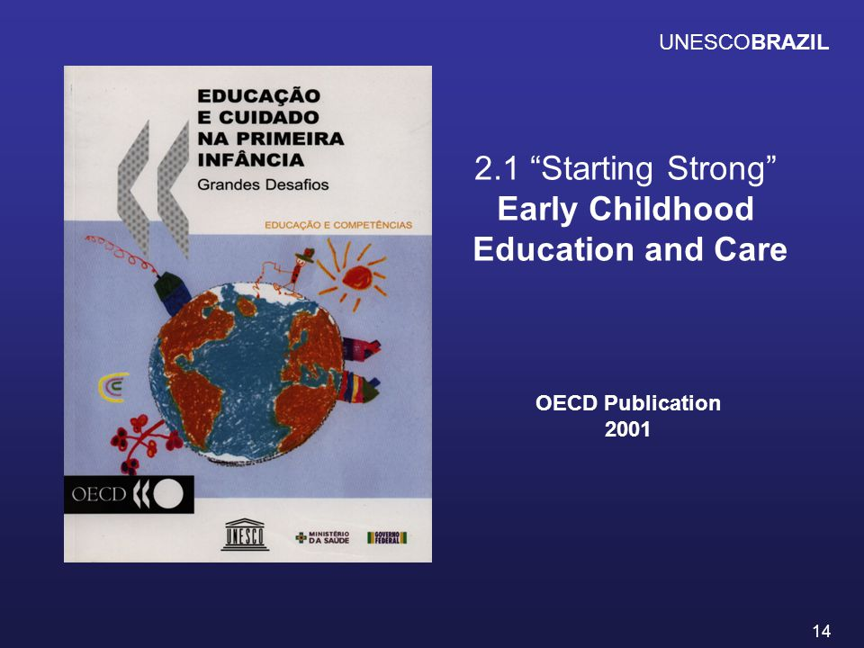 14 2.1 Starting Strong Early Childhood Education and Care UNESCOBRAZIL OECD Publication 2001