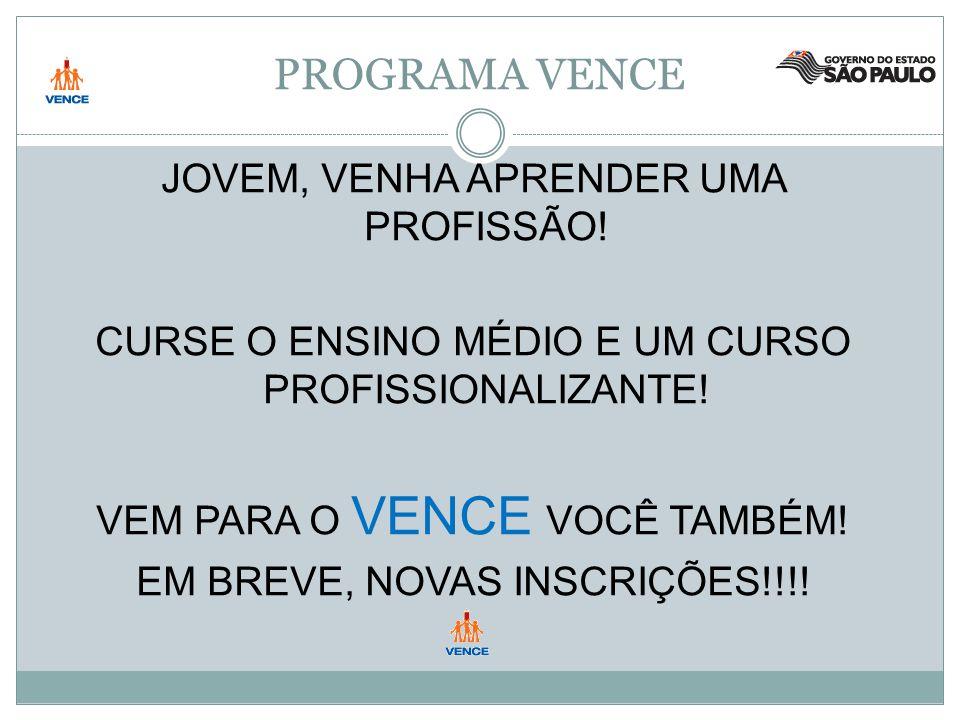 PROGRAMA VENCE JOVEM, VENHA APRENDER UMA PROFISSÃO.