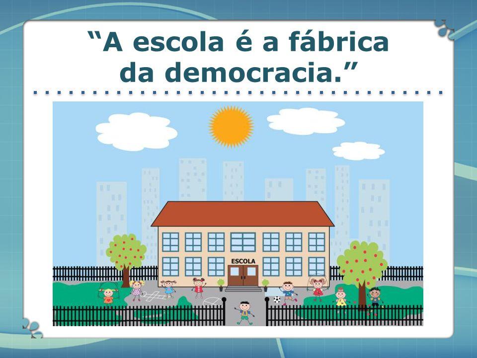 …mas durante o processo de democratização, a escola passa a ser valorizada. …quando surgiu, a escola era para poucos…