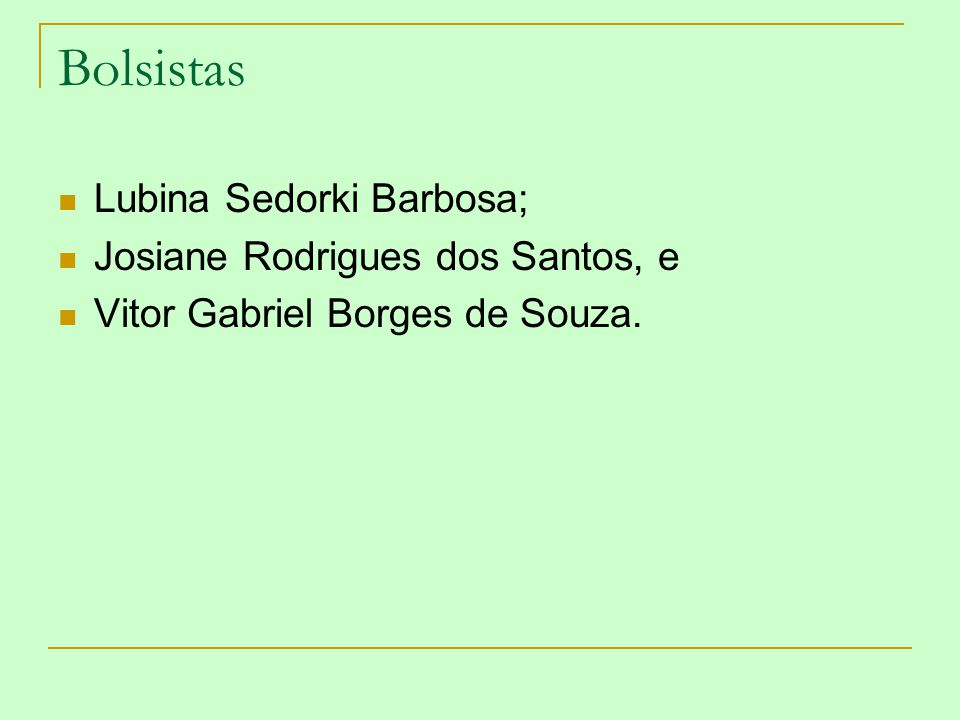 Bolsistas Lubina Sedorki Barbosa; Josiane Rodrigues dos Santos, e Vitor Gabriel Borges de Souza.